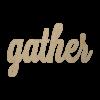 Gather Wooden Word Cutout Shape